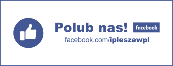 Polub nas na Facebooku - ipleszew.pl